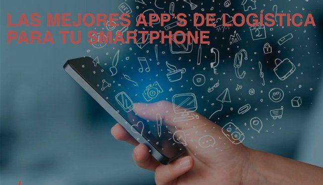 Las mejores apps de logística para tu Smartphone