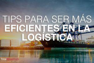 Tips para ser más eficientes en la logística de tu negocio