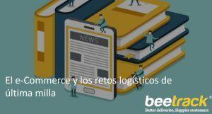 El e-Commerce y los retos logísticos de última milla