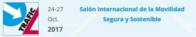 TRAFIC: Salón Internacional de la Movilidad Segura y Sostenible. Madrid 24-27 Octubre