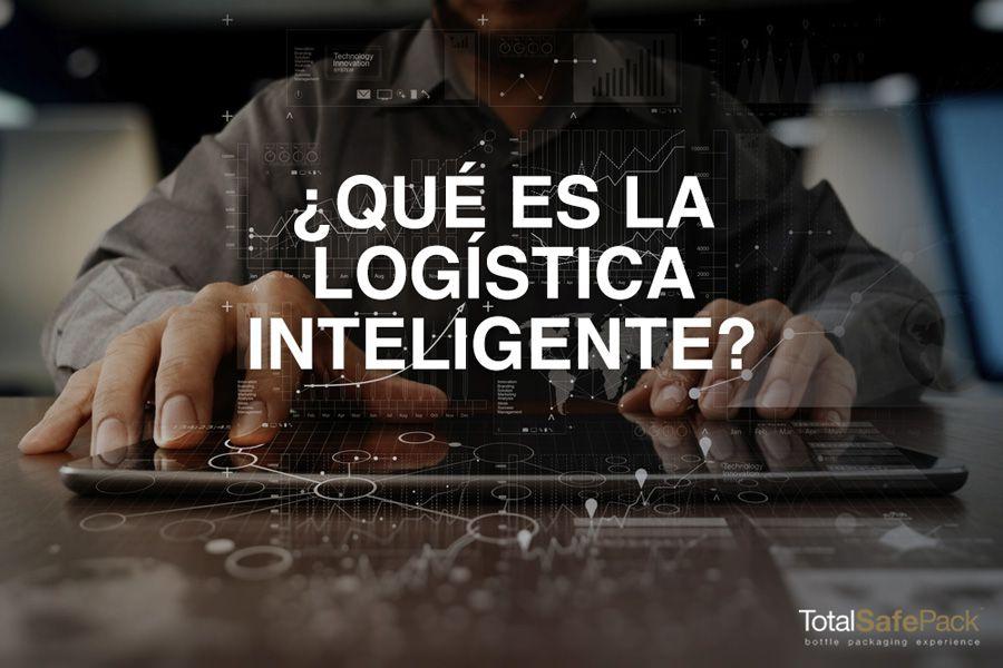 ¿Qué es la logística inteligente?