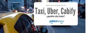 Taxi, Uber, Cabify ¿quién da más? Reflexión sobre la liberalización del sector