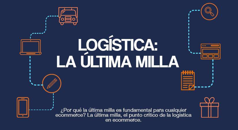 La última milla, el punto crítico de la logística en ecommerce.