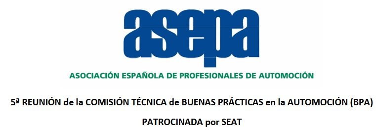 5ª REUNIÓN de la COMISIÓN TÉCNICA de BUENAS PRÁCTICAS en la AUTOMOCIÓN (BPA)
